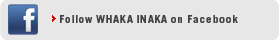 Follow Whaka Inaka on Facebook